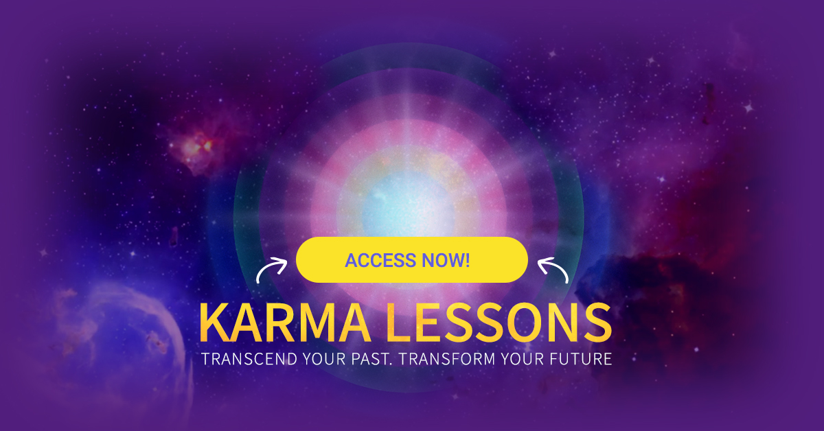 Karma Lessons – Transcend your past  Transform your future